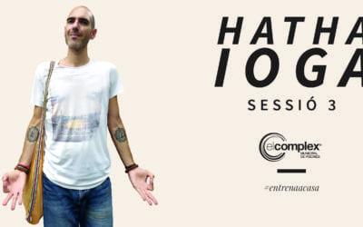 Hatha Ioga Sessió 3 #entrenaacasa